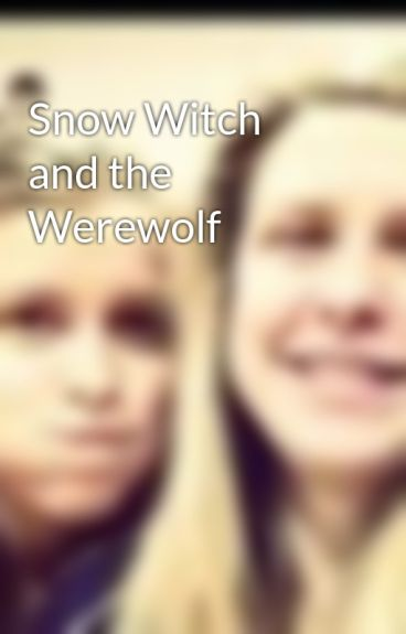 Snow Witch and the Werewolf by AlissaCrane
