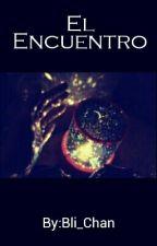 El Encuentro (1er Libro) by AyNoSeWe