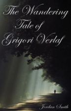 The Wandering Tale of Grigori Verlaf by JoElizabeth