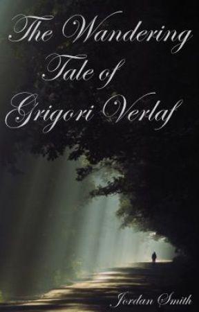The Wandering Tale of Grigori Verlaf by JoElizabeth