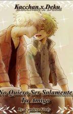 """""""No Quiero Ser Solamente Tu Amigo"""" <<BNHA>> [PAUSADA] by CondesaVlady"""