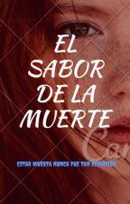El Sabor De La Muerte by camila_rios