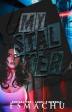 . My Stalker . by Esmachu