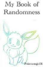 My Book of Randomness by Pokemongirl31