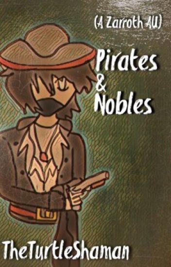 Pirates & Nobles~ A Zarroth AU Fanfic.