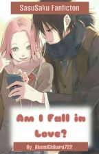 What I Fall In Love? [SasuSaku] by AkemiChiharu722