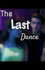 The Last Dance 《Riarkle Short Story》 by riarklemeetsworld