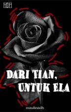 Dari Tian, Untuk Ela [COMPLETED] by nadh00