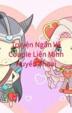 [LMHT] Truyện Ngắn Về Couple Liên Minh Huyền Thoại by YukiSuzumi