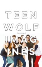 Teen Wolf Imagines by storiesbysarah