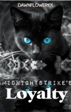 Midnightstrike's Loyalty by InTheLightOfDawn