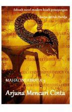 MAHACINTABRATA III: ARJUNA MENCARI CINTA by Hardjasasmita