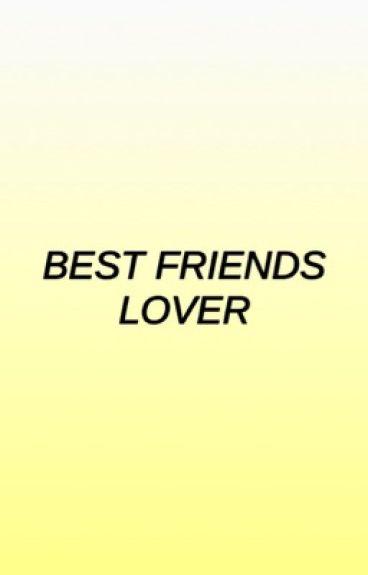 best friends lover