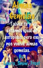 Almas Gemelas || Jelsa || TERMINADA by Lauris_Snow_Frost