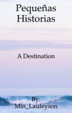 Pequeñas Historias (One Destiny) by CristinaMichel2