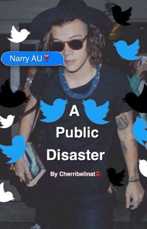 A Public Disaster//Narry AU by Cherribellnat