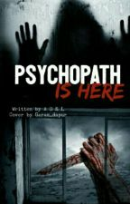 Psychopath Is Here by Adelyazzhr