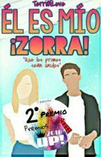 El es mío ¡ZORRA! by TerriOfLove
