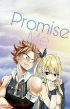 Promise Me ~ (Natsu X Reader) by FiliaHeart
