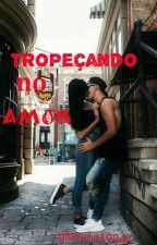 Tropeçando No Amor  by giovana19944