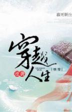 Nghịch tập xuyên không nhân sinh - Mộ Tử Triều Sinh by lamdubang