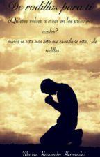 De Rodillas Para Ti by marian131201