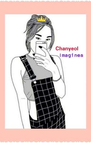 Chanyeol Imagines