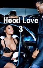 Hood Love 3 by _milanminaj
