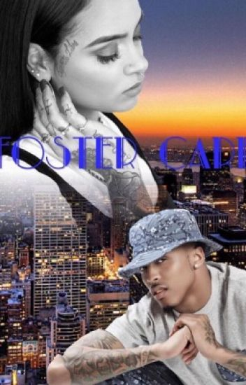 Foster care.(August alsina and kehlani Parrish)