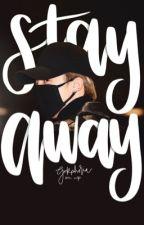 stay away | pjm by gukphoria