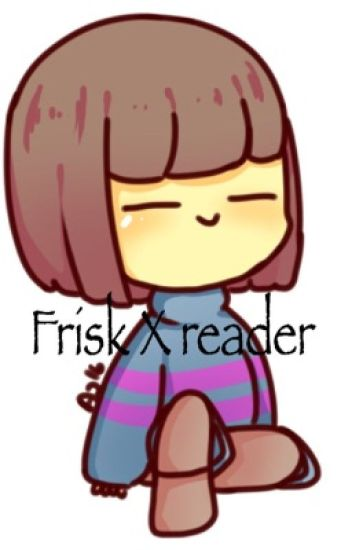 Frisk X Reader (one shots)