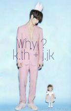 Why? | Taekook ⚣ by kookiecake_luvs_tae