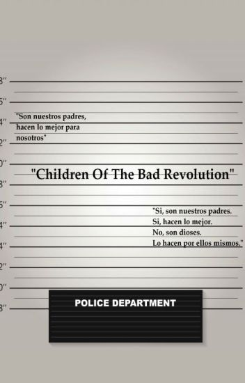 Children Of The Bad Revolution.