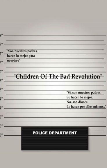 Children Of The Bad Revolution.