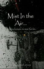 Mist In The Air by mirrorr_errorr