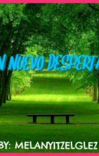 """""""Un Nuevo Despertar"""" by MilaItzel"""