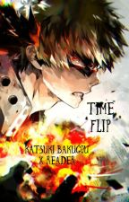 Time Flip (Katsuki bakugou x reader)  by Bakuhoe