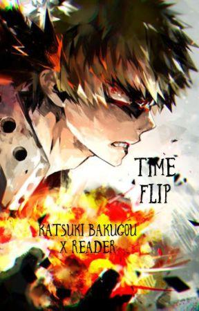 Time Flip (Katsuki bakugou x reader)  by Bakuhoe