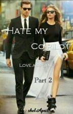 Hate My Co-Pilot [PART 2] by shelAprillia