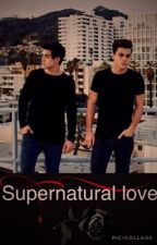 Supernatural love | Dolan Twins by Dolantwins_13