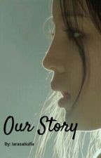Our Story by larasatiulfa