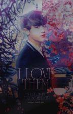 •'I LOVE THEM'•  || اُحبُهُمـ || by jikook-pjm