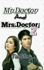 Mr.Doctor And Mrs.Doctor 2 by Itsmyathika