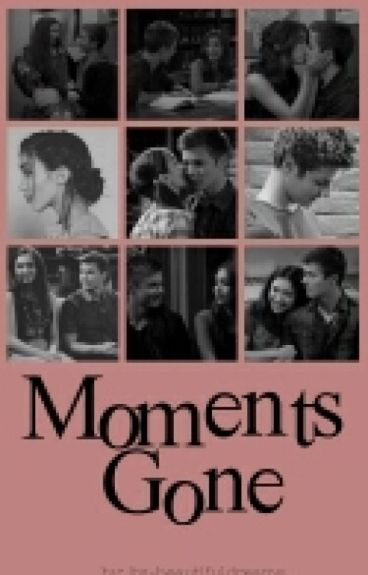Moments Gone