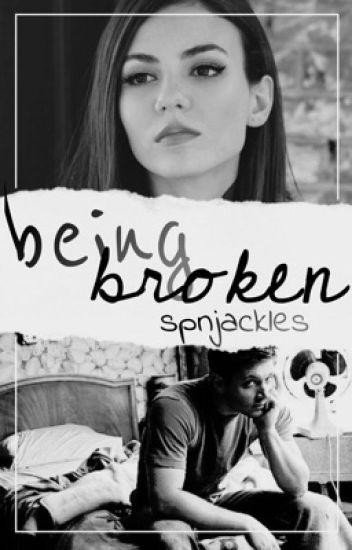 Being Broken (ON HOLD)