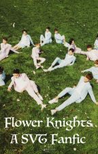 Flower Knights (A SVT BTS Fanfic) by RinaYumi