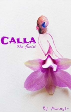 Calla, The Florist by -MannyS-