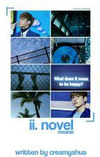 [C] ii. novel +meanie by creamyshua