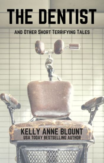 THE DENTIST and OTHER SHORT TERRIFYING TALES