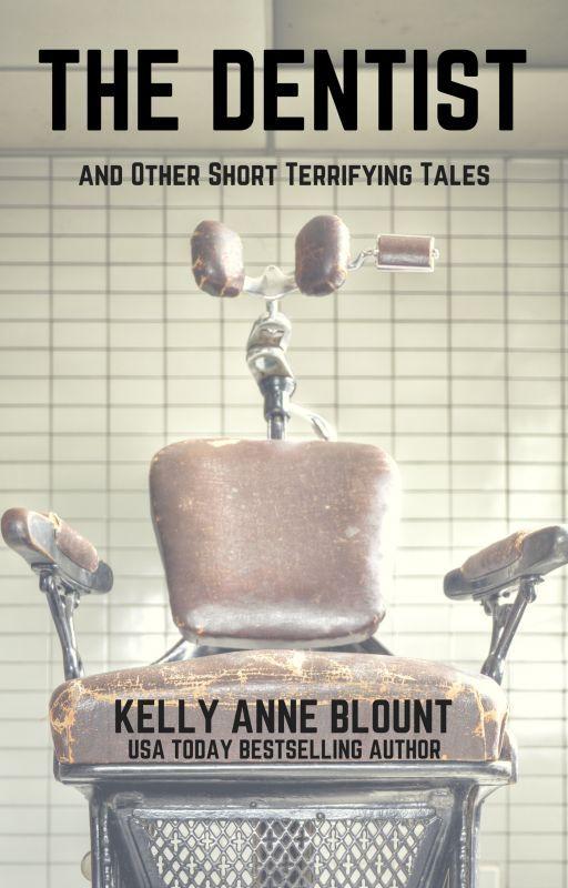 THE DENTIST by KellyAnneBlount
